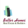 Better Homes Real Estate & Builders